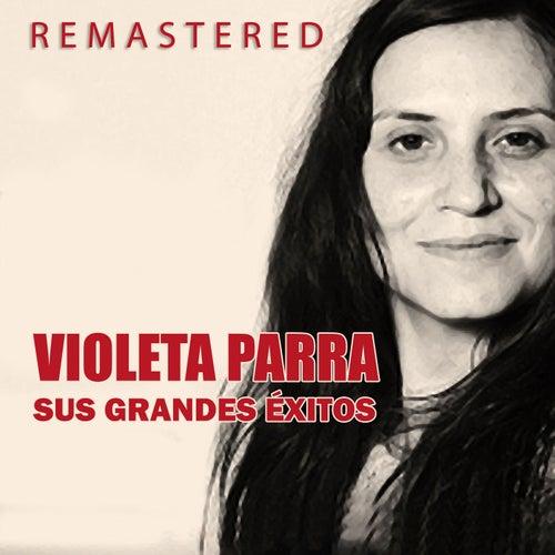 Violeta Parra, sus grandes éxitos by Violeta Parra