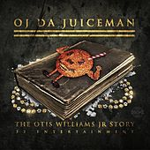 The Otis Williams Jr Story von OJ Da Juiceman