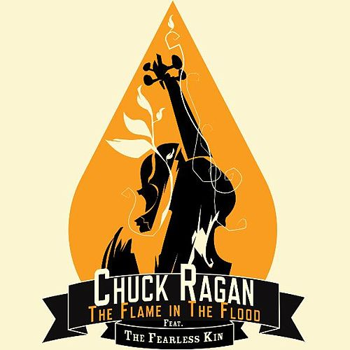 The Flame in the Flood (feat. the Fearless Kin) by Chuck Ragan