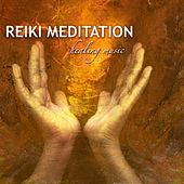 Reiki Meditation - Healing Music to Meditate with Nature Sounds by Reiki Healing Music Ensemble