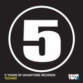 5 Years Of Whartone Records Techno - EP de Various Artists