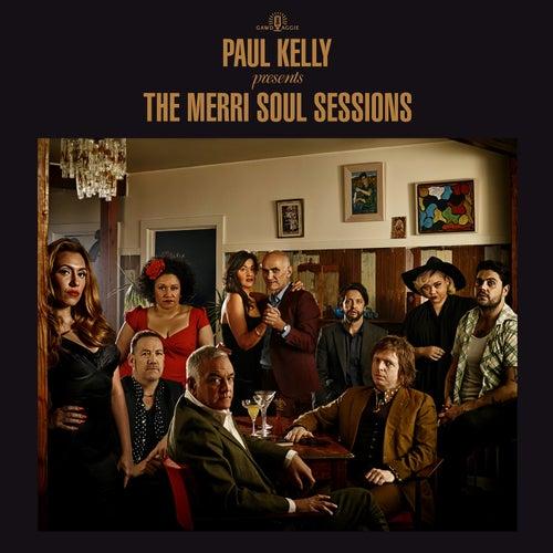 Paul Kelly Presents - The Merri Soul Sessions by Paul Kelly