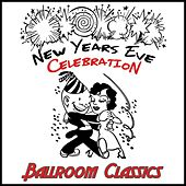 New Years Eve Celebration: Ballroom Classics by 101 Strings Orchestra