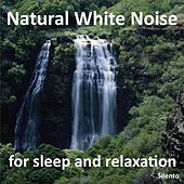 Natural White Noise for Sleep and Relaxation by Silento