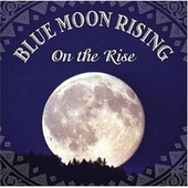 On The Rise by Blue Moon Rising