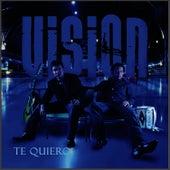 Te Quiero by Vision