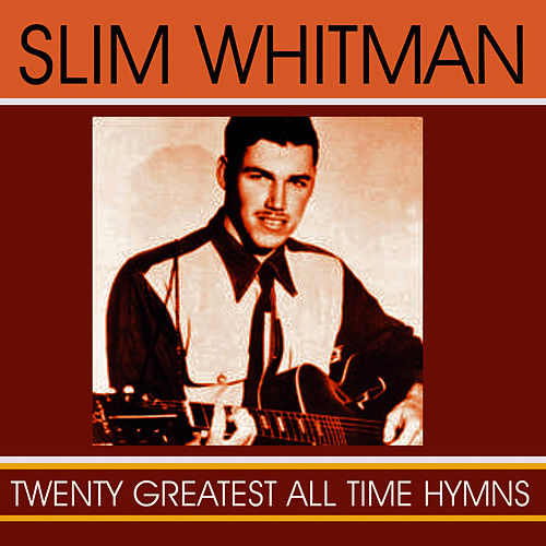 Twenty Greatest All-Time Hymns by Slim Whitman