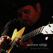 Traces of Silver by Andrew White