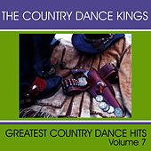 Greatest Country Dance Hits - Vol. 7 by Country Dance Kings