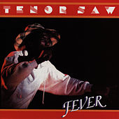 Fever by Tenor Saw