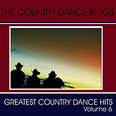 Greatest Country Dance Hits - Vol. 6 by Country Dance Kings