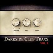 Darkside Club Traxx, Vol. 1 von Various Artists