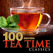 100 Must-Have Tea Time Classics by Various Artists