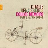 L'Italie Renaissance by Doulce Mémoire