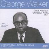 George Walker: Great American Orchestral Works, Vol. 4 by Ian Hobson