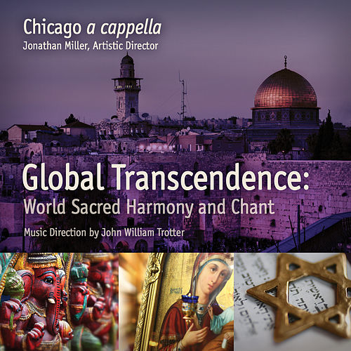 Global Transcendence:  Sacred World Harmony and Chant [Live EP] by Chicago A Cappella