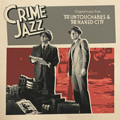 The Untouchables & The Naked City (Jazz on Film...Crime Jazz, Vol. 7) by Various Artists