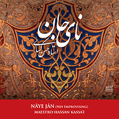 Shahnavazan-8: Nay-E Jan de Hassan Kassa'i
