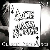 Ace Jazz Songs, Vol. 3 by Various Artists