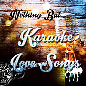 Nothing but Love Songs by Various Artists