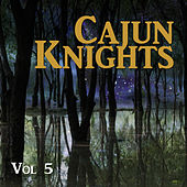 Cajun Knights, Vol. 5 de Various Artists