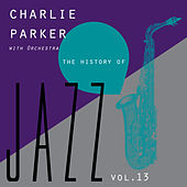 The History of Jazz Vol. 13 de Charlie Parker