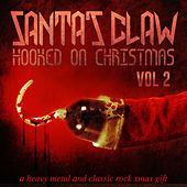 Santa's Claw, Hooked on Christmas - A Heavy Metal and Classic Rock Xmas Gift, Vol. 2 von Various Artists
