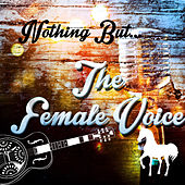 Nothing but the Female Voice von Various Artists