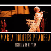 Historia de Mi Vida de Maria Dolores Pradera