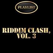 Riddim Clash, Vol. 3 Playlist von Various Artists