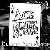 Ace Blues Songs, Vol. 4 by Various Artists