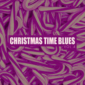 Christmas Time Blues - Vol. 4 by Various Artists