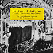 The Pioneers of Movie Music by Paragon Ragtime Orchestra