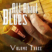 All About Blues - Gold Series, Vol. 3 by Various Artists