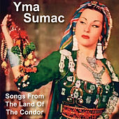 Songs from the Land of the Condor von Yma Sumac