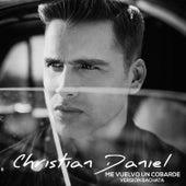 Me Vuelvo un Cobarde (Bachata) - Single by Christian Daniel