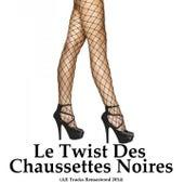 Le twist des chaussettes noires (All Tracks Remastered 2014) by Les Chaussettes Noires