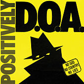 Positively D.O.A. (Remastered) by D.O.A.