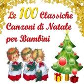Le 100 classiche canzoni di Natale per bambini by Various Artists