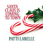 Santa Claus Is Coming to Town von Patti LaBelle