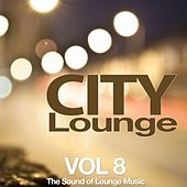 City Lounge Vol. 8 (The Sound of Lounge Music) von Various Artists