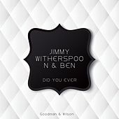 Did You Ever de Jimmy Witherspoon