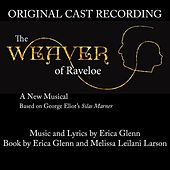 The Weaver of Raveloe (Original Cast Recording) by Various Artists