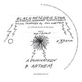 Dominatron / Anthem by Black Meteoric Star