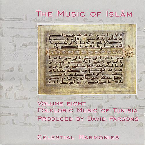 Music of Islam, Vol. 8: Folkloric Music of Tunisia by Lotfi Jormana Group