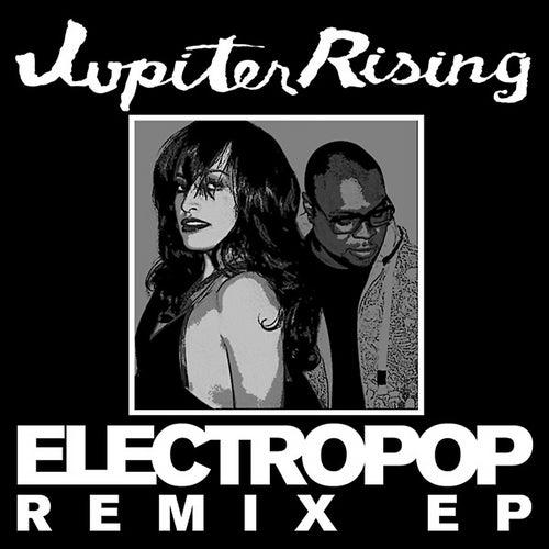 Electropop Remix EP by Jupiter Rising