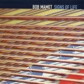 Signs Of Life de Bob Mamet