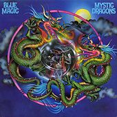 Mystic Dragons by Blue Magic