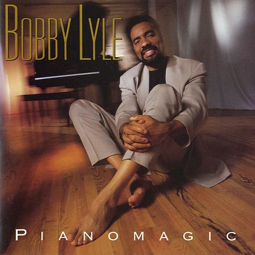 Pianomagic by Bobby Lyle