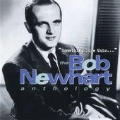 Something Like This...The Bob Newhart Anthology by Bob Newhart